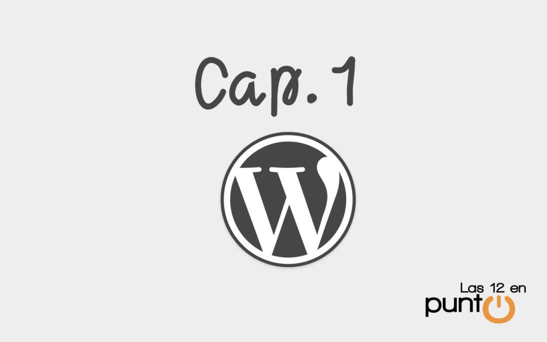 Guía de WordPress. Capitulo 1: ¿Qué es WordPress?